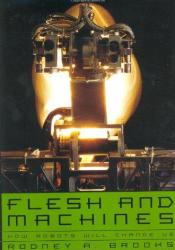 "Rodney Brooks, ""Flesh and Machines"" (2002) cover"